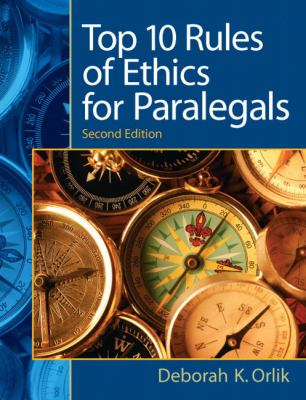 Top 10 Rules of Ethics for Paralegals 9780135063934