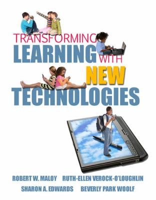 Transforming Learning with New Technologies [With Myeducationlab] 9780136101253