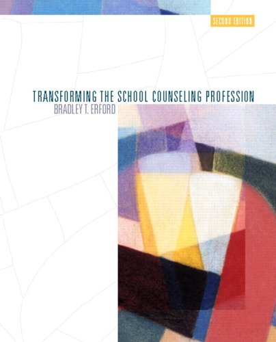 Transforming the School Counseling Profession 9780131702752
