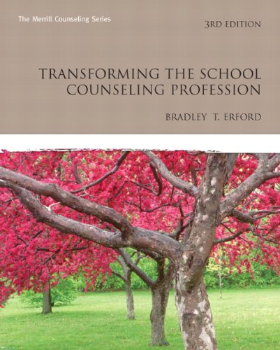 Transforming the School Counseling Profession 9780132462952
