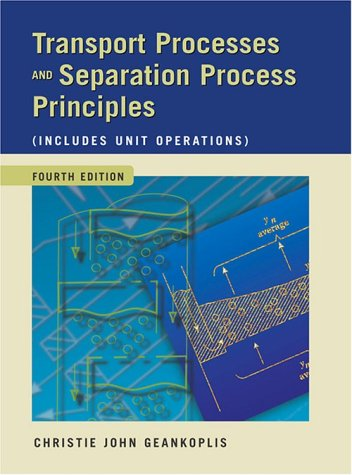 Transport Processes and Separation Process Principles (Includes Unit Operations) 9780131013674