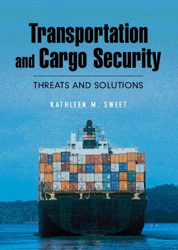 Transportation and Cargo Security: Threats and Solutions 9780131703568