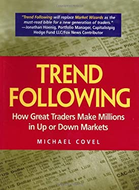 Trend Following: How Great Traders Make Millions in Up or Down Markets 9780131446038