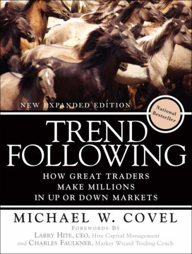 Trend Following: How Great Traders Make Millions in Up or Down Markets 9780136137184