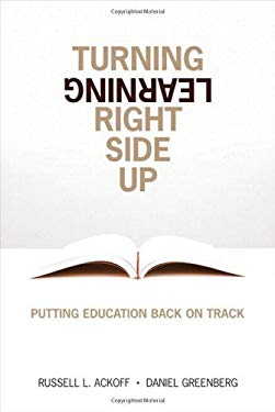 Turning Learning Right Side Up: Putting Education Back on Track 9780132346498