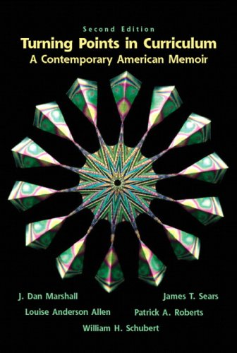 Turning Points in Curriculum: A Contemporary American Memoir 9780131128422