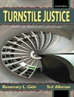 Turnstile Justice: Issues in American Corrections 9780130409522