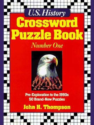U.S. History Crossword Puzzle Book #1: Pre-Exploration to the 1990's 50 Brand-New Puzzles 9780136248835