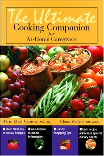 Ultimate Cooking Companion for At-Home Caregivers 9780130194404