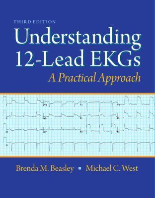 Understanding 12-Lead EKGs: A Practical Approach 9780132921060