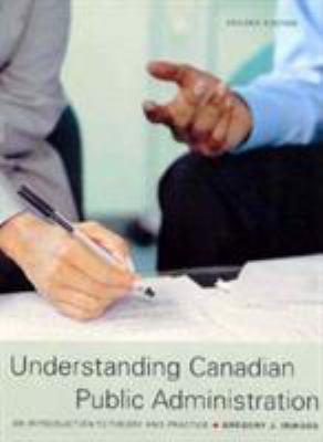 Understanding Canadian Public Administration Cdn 9780130081537