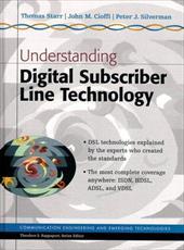 Understanding Digital Subscriber Line Technology - Starr, Thomas / Cioffi, John M. / Silverman, Peter J.