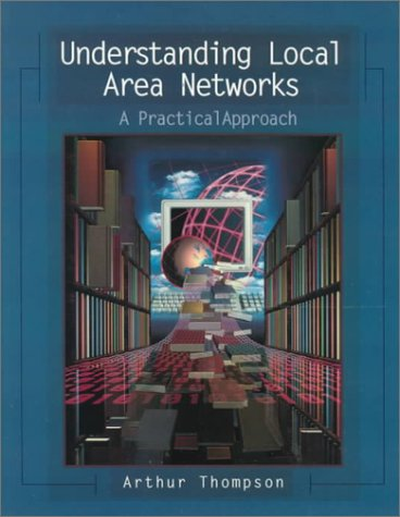 Understanding Local Area Networks: A Practical Approach 9780139212222