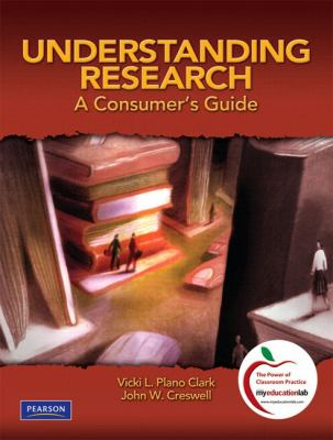Understanding Research: A Consumer's Guide [With Access Code] 9780136101369