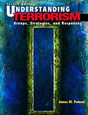 Understanding Terrorism: Groups, Strategies, and Responses 9780131127159