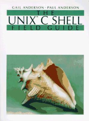 Unix C Shell Field Guide