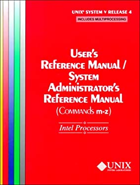Unix(r) System V Release 4 User's Reference Manual/System Administrator's Reference Manual(commands M-Z) for Intel Processors 9780139513282
