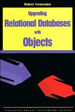 Upgrading Relational Databases with Objects 9780135706077