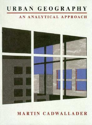 Urban Geography: An Analytical Approach 9780133416374