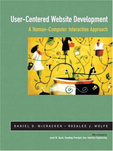 User-Centered Web Site Development: A Human-Computer Interaction Approach [With CDROM] 9780130411617