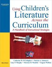 Using Children's Literature Across the Curriculum: A Handbook of Instructional Strategies 366616