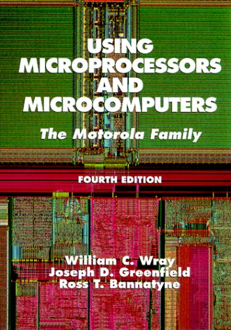 Using Microprocessors and Microcomputers: The Motorola Family 9780138404062