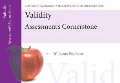 Validity: Assessment's Cornerstone 9780132734929