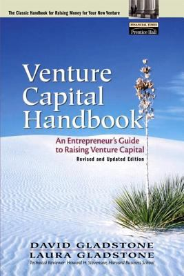 Venture Capital Handbook: An Entrepreneur's Guide to Raising Venture Capital, Revised and Updated Edition 9780130654939