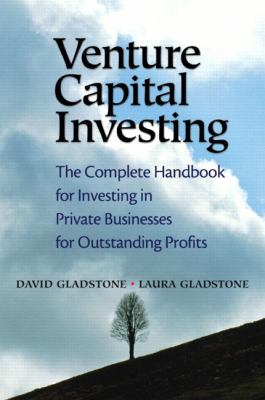 Venture Capital Investing: The Complete Handbook for Investing in Private Businesses for Outstanding Profits 9780131018853