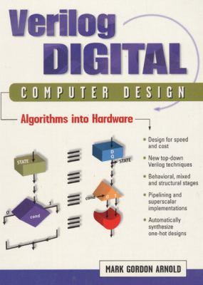 Verilog Digital Computer Design: Algorithms to Hardware 9780136392538