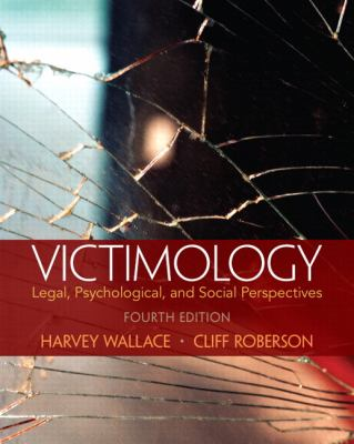 Victimology: Legal, Psychological, and Social Perspectives 9780133495522