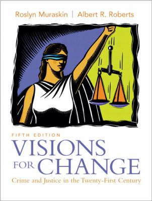 Visions for Change: Crime and Justice in the Twenty-First Century 9780136139393