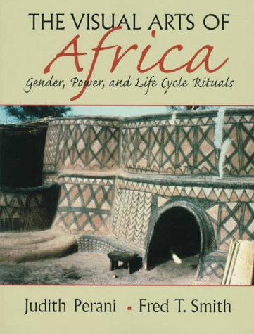 Visual Arts of Africa: Gender, Power, and Life Cycle Rituals 9780134423289