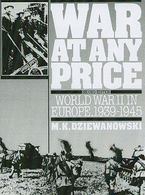 War at Any Price: World War II in Europe, 1939-1945 9780139466588