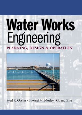 Water Works Engineering: Planning, Design and Operation 9780131502116