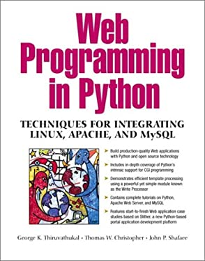 Web Programming in Python: Techniques for Integrating Linux, Apache and MySQL 9780130410658