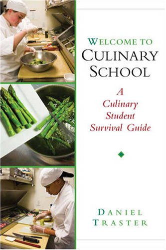 Welcome to Culinary School: A Culinary Student Survival Guide 9780131352063