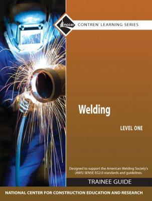 Welding, Level 1: Trainee Guide 9780136106517