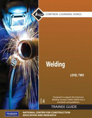 Welding, Level 2 Trainee Guide 9780136099703