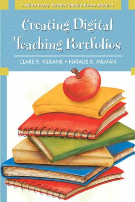 What Every Teacher Should Know about Creating Digital Teaching Portfolios 9780137155873