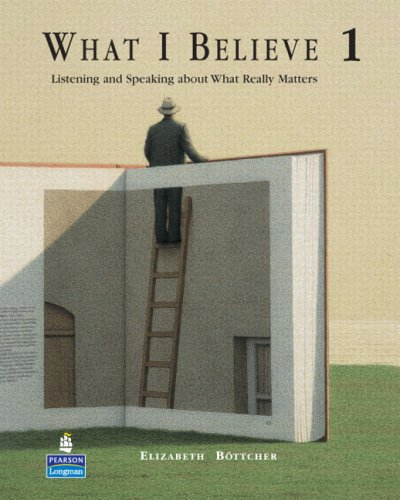 What I Believe 1: Listening and Speaking about What Really Matters 9780132333276