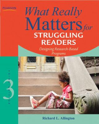 What Really Matters for Struggling Readers: Designing Research-Based Programs 9780137057009