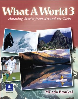 What a World 3: Amazing Stories from Around the Globe 9780130484659