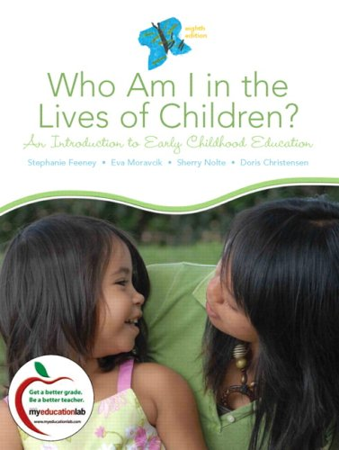 Who Am I in the Lives of Children? an Introduction to Early Childhood Education 9780137151936