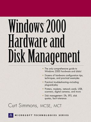Windows 2000 Hardware and Disk Management 9780130891044