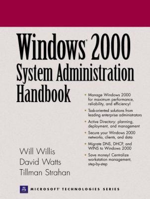 Windows 2000 System Administration Handbook 9780130270108