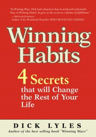 Winning Habits: 4 Secrets That Will Change the Rest of Your Life 9780131453586