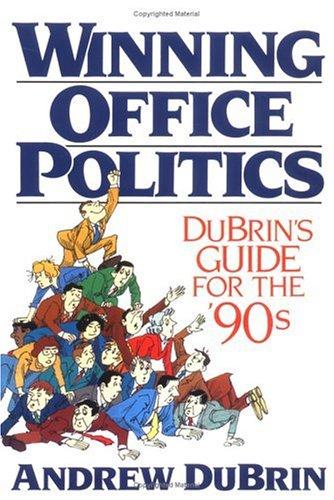 Winning Office Politics: Du Brin's Guide for the 90s 9780139649585