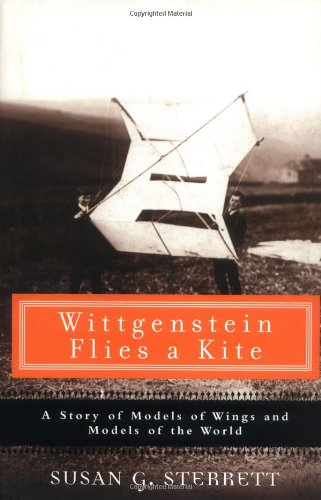 Wittgenstein Flies a Kite: A Story of Models of Wings and Models of the World 9780131499973