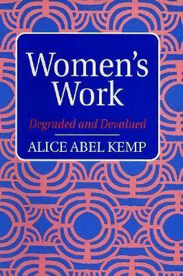 Women's Work: Degraded and Devalued 9780132036627